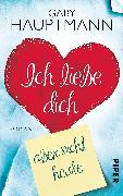 Cover-Bild zu Hauptmann, Gaby: Ich liebe dich, aber nicht heute