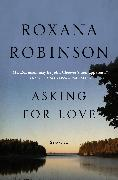 Cover-Bild zu Robinson, Roxana: Asking for Love (eBook)