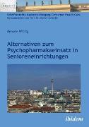 Cover-Bild zu Alternativen zum Psychopharmakaeinsatz in Senioreneinrichtungen (eBook) von Wittig, Renate