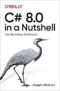Cover-Bild zu Albahari, Joseph: C# 8.0 in a Nutshell (eBook)