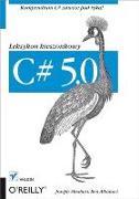 Cover-Bild zu Albahari, Joseph: C# 5.0. Leksykon kieszonkowy. Wydanie III (eBook)