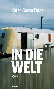Cover-Bild zu Fessel, Karen-Susan: In die Welt (eBook)