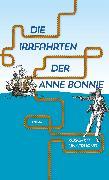 Cover-Bild zu Linkerhand, Koschka: Die Irrfahrten der Anne Bonnie (eBook)