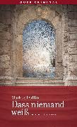 Cover-Bild zu Dullin, Markus: Dass niemand weiß (eBook)
