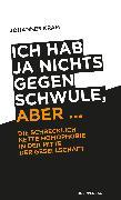 Cover-Bild zu Kram, Johannes: Ich hab ja nichts gegen Schwule, aber (eBook)
