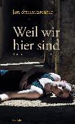 Cover-Bild zu Stressenreuter, Jan: Weil wir hier sind (eBook)