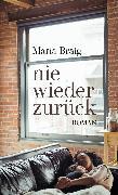 Cover-Bild zu Braig, Maria: nie wieder zurück (eBook)