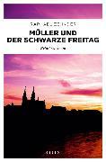 Cover-Bild zu Zehnder, Raphael: Müller und der Schwarze Freitag (eBook)