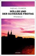 Cover-Bild zu Zehnder, Raphael: Müller und der Schwarze Freitag
