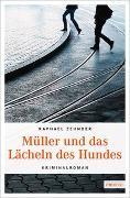 Cover-Bild zu Zehnder, Raphael: Müller und das Lächeln des Hundes