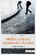 Cover-Bild zu Zehnder, Raphael: Müller und das Lächeln des Hundes (eBook)