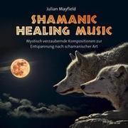 Cover-Bild zu Shamanic Healing Music