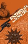 Cover-Bild zu eBook Schießpulver und Geometrie - Das Leben von Charles Hutton: Grubenjunge, Mathematiker und wissenschaftlicher Rebell