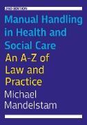 Cover-Bild zu Mandelstam, Michael: Manual Handling in Health and Social Care, Second Edition (eBook)