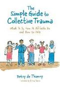Cover-Bild zu De Thierry, Betsy: The Simple Guide to Collective Trauma (eBook)