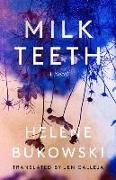 Cover-Bild zu Milk Teeth von Bukowski, Helene