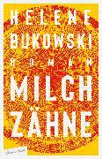 Cover-Bild zu Milchzähne (eBook) von Bukowski, Helene