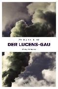 Cover-Bild zu Beutler, Peter: Der Lucens-GAU (eBook)