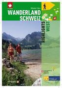 Cover-Bild zu Ihle, Jochen: Wanderland Schweiz - Highlights West