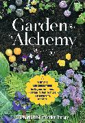 Cover-Bild zu Rose, Stephanie: Garden Alchemy