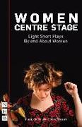 Cover-Bild zu Christou, Georgia: Women Centre Stage: Eight Short Plays By and About Women (NHB Modern Plays) (eBook)