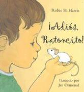 Cover-Bild zu Adios, Ratoncito von Harris, Robie H.