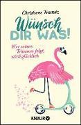 Cover-Bild zu Tramitz, Christiane: Wünsch dir was! (eBook)