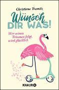 Cover-Bild zu Tramitz, Christiane: Wünsch dir was!