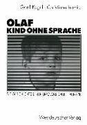 Cover-Bild zu Kegel, Gerd: Olaf - Kind ohne Sprache (eBook)