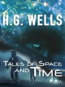 Cover-Bild zu H. G. Wells, Wells: Tales of Space and Time (eBook)