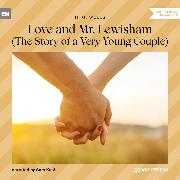 Cover-Bild zu Wells, H. G.: Love and Mr. Lewisham - The Story of a Very Young Couple (Unabridged) (Audio Download)
