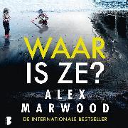 Cover-Bild zu Marwood, Alex: Waar is ze? (Audio Download)