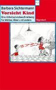Cover-Bild zu Sichtermann, Barbara: Vorsicht Kind