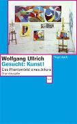 Cover-Bild zu Ullrich, Wolfgang: Gesucht: Kunst!
