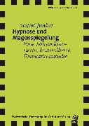 Cover-Bild zu Junker, Stefan: Hypnose und Magenspiegelung (eBook)