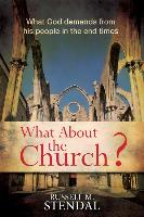 Cover-Bild zu Stendal, Russell M.: What about the Church?: What God Demands from His People in the End Times
