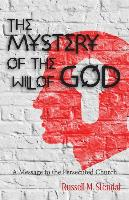 Cover-Bild zu Stendal, Russell M.: The Mystery of the Will of God: A Message to the Persecuted Church