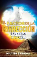 Cover-Bild zu Stendal, Martin: El Factor de Correccion: Zacarias: Una Llave Para Abrir El Libro del Apocalipsis