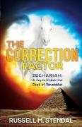 Cover-Bild zu Stendal, Russell M.: The Correction Factor: Zechariah: A Key to Unlock the Book of Revelation