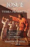 Cover-Bild zu Stendal, Martin: Josue y La Tierra Prometida: Entrando En La Plenitud de Nuestra Herencia En Cristo