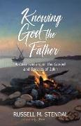 Cover-Bild zu Stendal, Russell M.: Knowing God the Father: A Commentary on the Gospel and Epistles of John