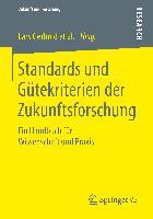 Cover-Bild zu Standards und Gütekriterien der Zukunftsforschung von Gerhold, Lars (Hrsg.)
