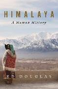 Cover-Bild zu Douglas, Ed: Himalaya: A Human History