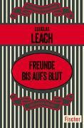 Cover-Bild zu Leach, Douglas: Freunde bis aufs Blut