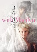 Cover-Bild zu Kirkland, Douglas: With Marilyn: An Evening 1961