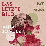 Cover-Bild zu Jonuleit, Anja: Das letzte Bild (Audio Download)