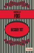 Cover-Bild zu Fois, Marcello: Besser tot (eBook)