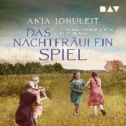 Cover-Bild zu Jonuleit, Anja: Das Nachtfräuleinspiel (Audio Download)