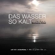 Cover-Bild zu Jonuleit, Anja: Das Wasser so kalt (Audio Download)