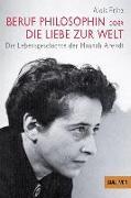 Cover-Bild zu Prinz, Alois: Beruf Philosophin oder Die Liebe zur Welt